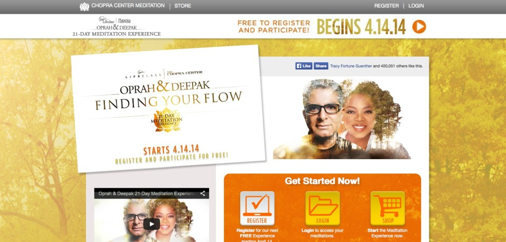 "Registration is now open for ""Finding Your Flow,""  a free, 21-day meditation program by Deepak Chopra & Oprah Winfrey, which begins April 14th."