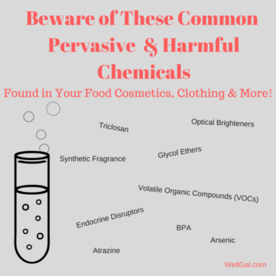 These frightening chemicals can be found in everything from your cosmetics to your clothing.