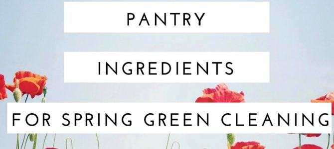 Try These Simple Pantry Ingredients for Spring Green Cleaning